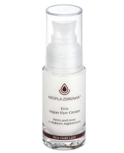Kropla Zdrowia Eco Argan Eye Cream Krem pod oczy z olejkiem arganowym - 30 ml - cena, opinie, włąściwości - Drogeria Melissa