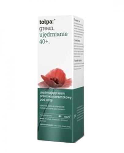 TOŁPA GREEN 40+ Ujędrniający krem przeciwzmarszczkowy pod oczy - 15 ml - Apteka internetowa Melissa